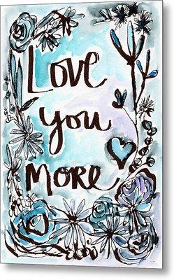 Love You More- Watercolor Art By Linda Woods Metal Print