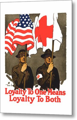 Loyalty To One Means Loyalty To Both Metal Print by War Is Hell Store