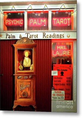 Madame Lauries Psychic Palm Tarot Fortune Be Told Closed For Holiday Please Use Atm Circa 2016 V2 Metal Print