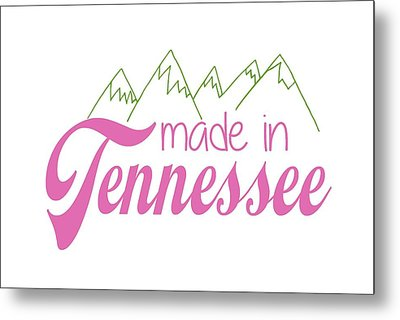 Metal Print featuring the digital art Made In Tennessee Pink by Heather Applegate