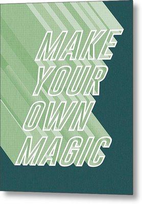 Make Your Own Magic Metal Print