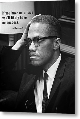 Malcolm X On Criticism Metal Print by Daniel Hagerman