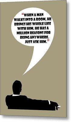 Man Walks Into A Room - Mad Men Poster Don Draper Quote Metal Print