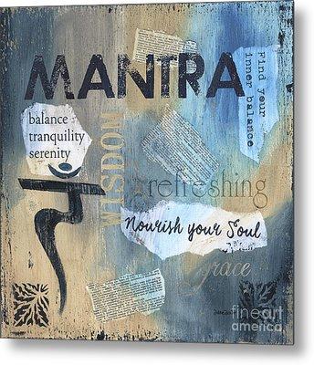 Mantra Metal Print by Debbie DeWitt