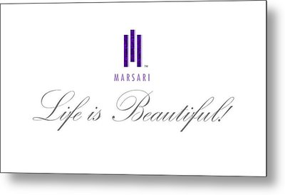 Marsari Life Is Beautiful Metal Print