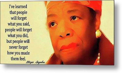 Maya Angelou Quote Metal Print by Dan Sproul