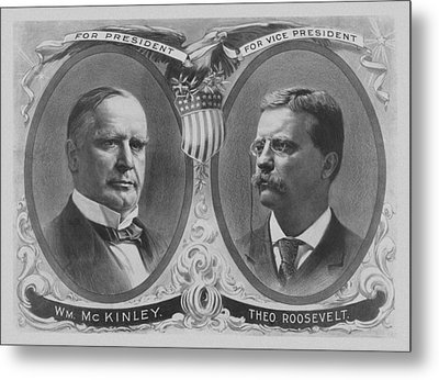 Mckinley And Roosevelt Election Poster Metal Print by War Is Hell Store