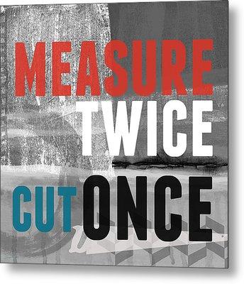 Measure Twice- Art By Linda Woods Metal Print by Linda Woods