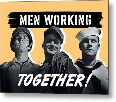 Men Working Together -- Ww2 Poster Metal Print