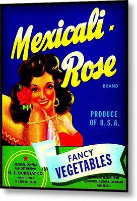 Mexicali Rose Vintage Vegetable Crate Label Metal Print by Peter Gumaer Ogden