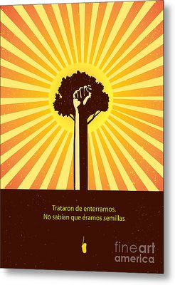 Mexican Proverb Metal Print by Sassan Filsoof