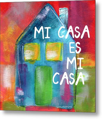 Mi Casa Es Mi Casa- Art By Linda Woods Metal Print by Linda Woods