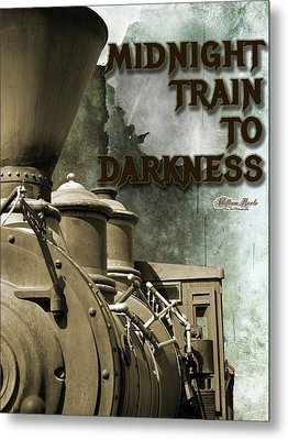 Midnight Train To Darkness Metal Print by William Havle