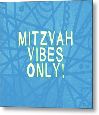 Mitzvah Vibes Only Blue Print- Art By Linda Woods Metal Print by Linda Woods