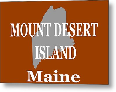 Metal Print featuring the photograph Mount Desert Island Maine State City And Town Pride  by Keith Webber Jr