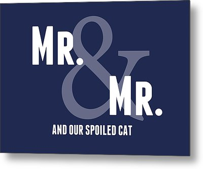 Mr And Mr And Cat Metal Print by Linda Woods