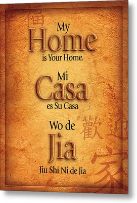 My Home Is Your Home Metal Print