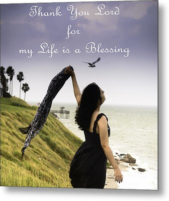 My Life A Blessing Metal Print by Leticia Latocki
