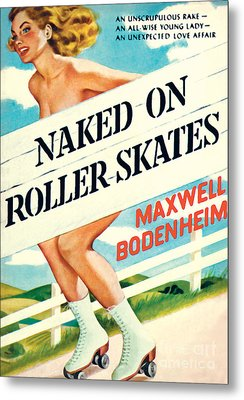 Metal Print featuring the painting Naked On Roller Skates by Peter Driben