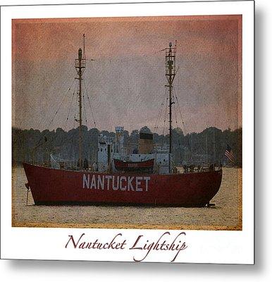 Nantucket Lightship  Metal Print by Lori Whalen