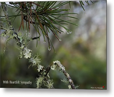 Nature's Tears Metal Print by Rhonda McDougall