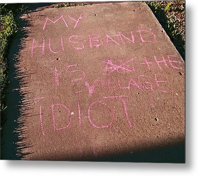 Neighbor's Opinion Of Husband Metal Print by Lenore Senior