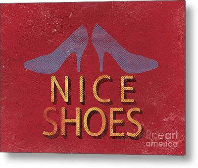 Nice Shoes  Metal Print