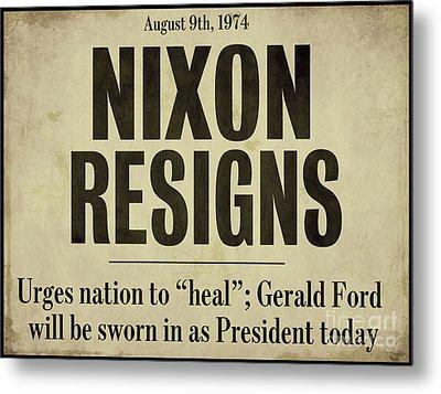 Nixon Resigns Newspaper Headline Metal Print by Mindy Sommers