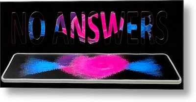 Phone Cases No Answers Metal Print by Catherine Lott