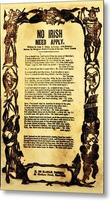 No Irish Need Apply Metal Print by Bill Cannon