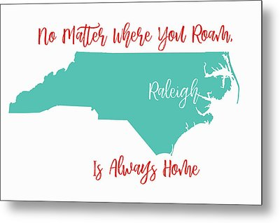 No Matter Where You Roam 3 Metal Print
