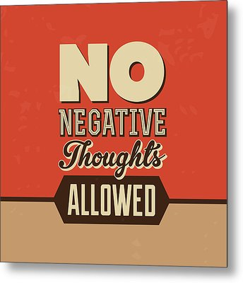 No Negative Thoughts Allowed Metal Print by Naxart Studio