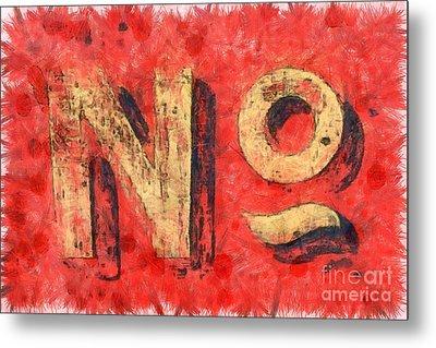 No Sign Metal Print