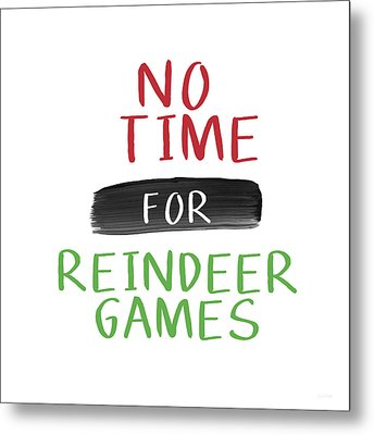 No Time For Reindeer Games- Art By Linda Woods Metal Print