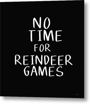No Time For Reindeer Games Black- Art By Linda Woods Metal Print