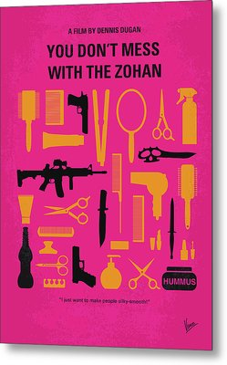 No743 My You Dont Mess With The Zohan Minimal Movie Poster Metal Print