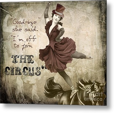 Off To Join The Circus Metal Print by Mindy Sommers