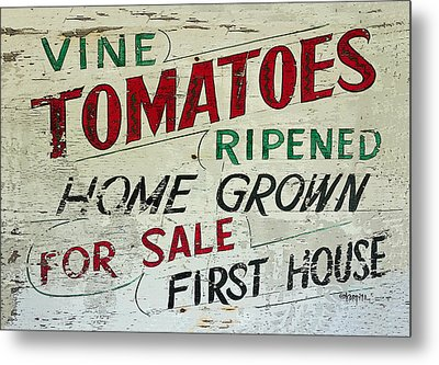 Old Tomato Sign - Vine Ripened Tomatoes Metal Print by Rebecca Korpita