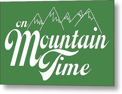 On Mountain Time Metal Print by Heather Applegate