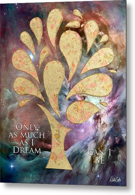 Only As Much As I Dream Can I Be Metal Print by Nikki Smith