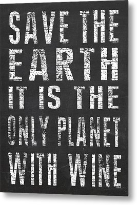 Only Planet With Wine Metal Print by Jaime Friedman