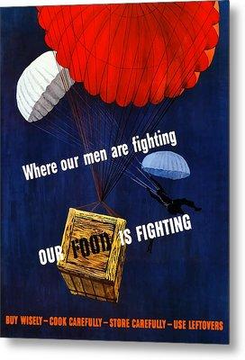 Our Food Is Fighting - Ww2 Metal Print