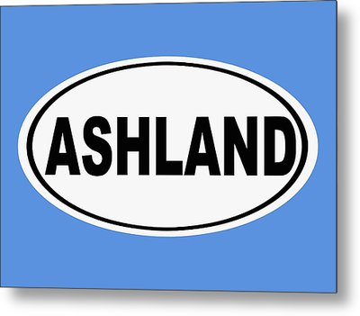 Metal Print featuring the photograph Oval Ashland Oregon Or Ohio Home Pride by Keith Webber Jr