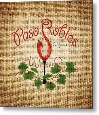 Paso Robles Wine And Burlap Metal Print by Cindy Anderson