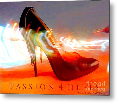 Metal Print featuring the photograph Passion For Heels by Don Pedro De Gracia