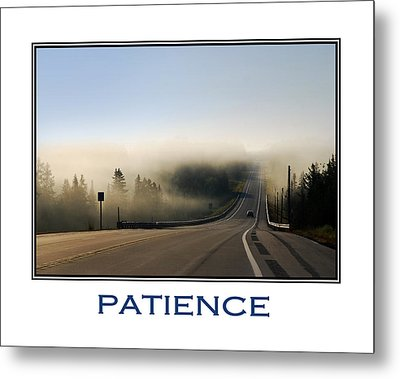 Patience Inspirational Motivational Poster Art Metal Print by Christina Rollo
