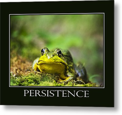 Persistence Inspirational Motivational Poster Art Metal Print by Christina Rollo