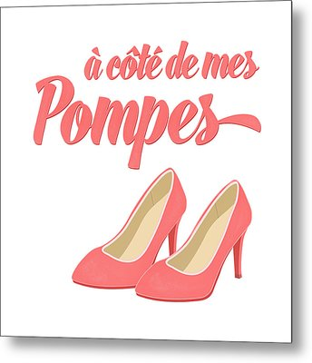 Pink High Heels French Saying Metal Print