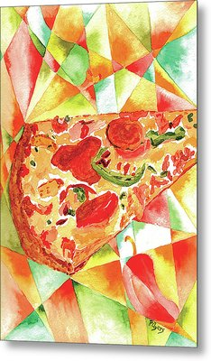 Pizza Pizza Metal Print by Paula Ayers