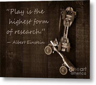 Play Is The Highest Form Of Research. Albert Einstein  Metal Print by Edward Fielding